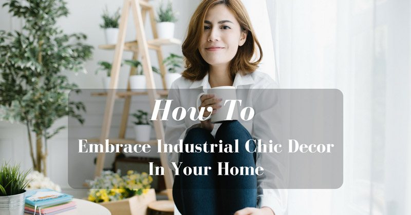 how-to-embrace-industrial-chic-decor-in-your-home