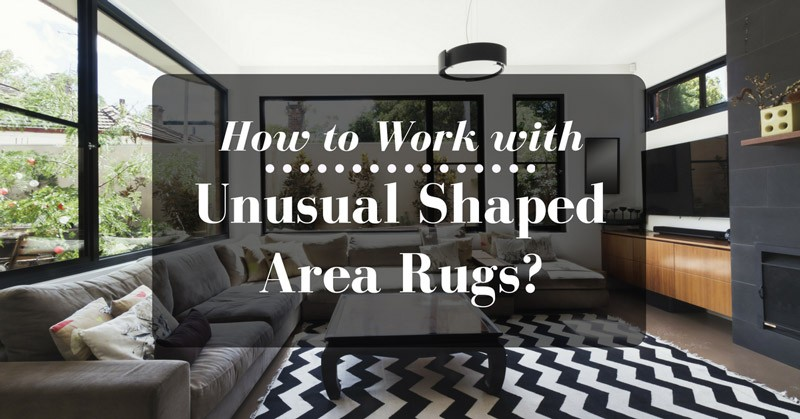 How To Work With Unusual Shaped Area Rugs