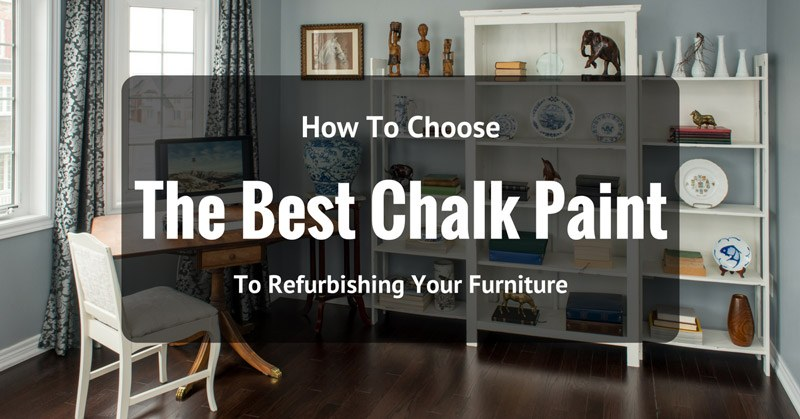 the best chalk paint for furniture reviews 2018. Black Bedroom Furniture Sets. Home Design Ideas