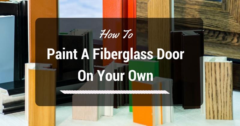 Superbe How To Paint A Fiberglass Door