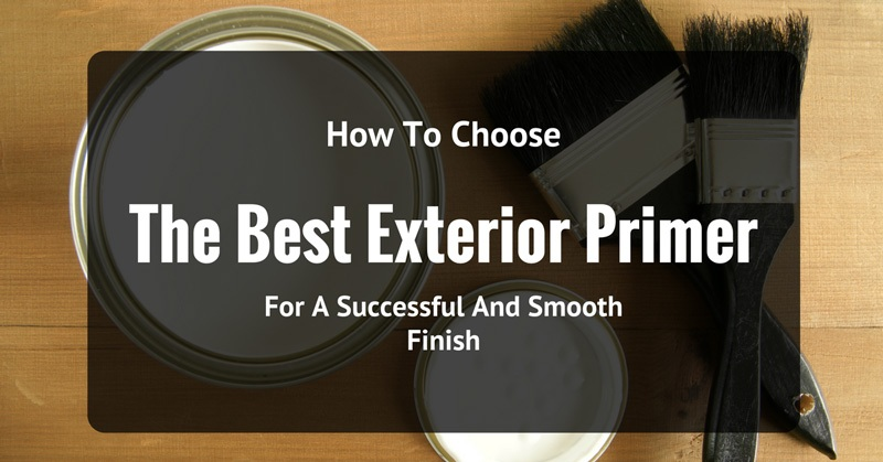 The Best Exterior Primer For A Successful And Smooth Finish
