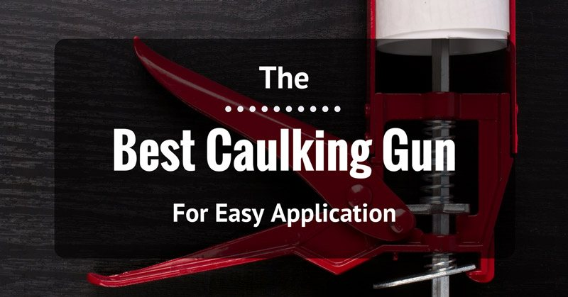 Best-caulking-gun