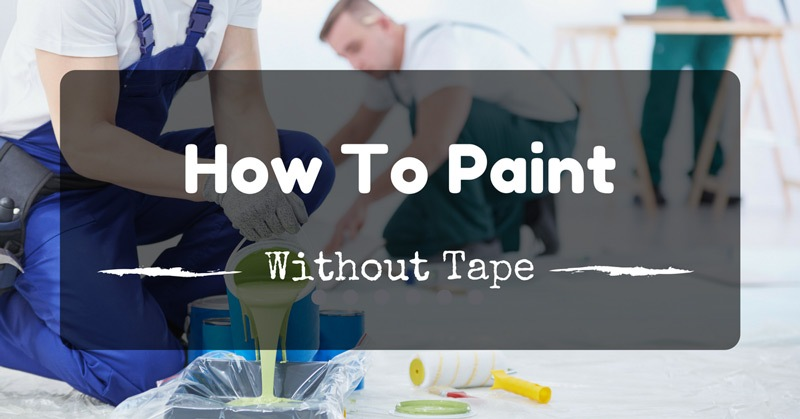 how-to-paint-without-tape