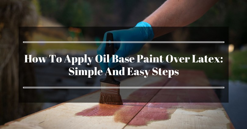 oil-base-paint-over-latex