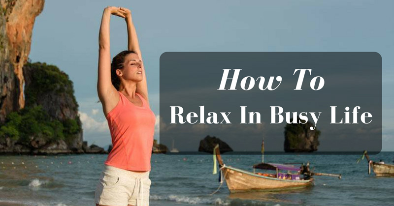 how-to-relax-in-busy-life