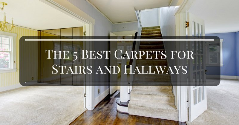 the-5-best-carpets-for-stairs-and-hallways