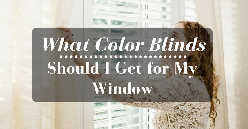 what-color-blinds-should-i-get-for-my-window