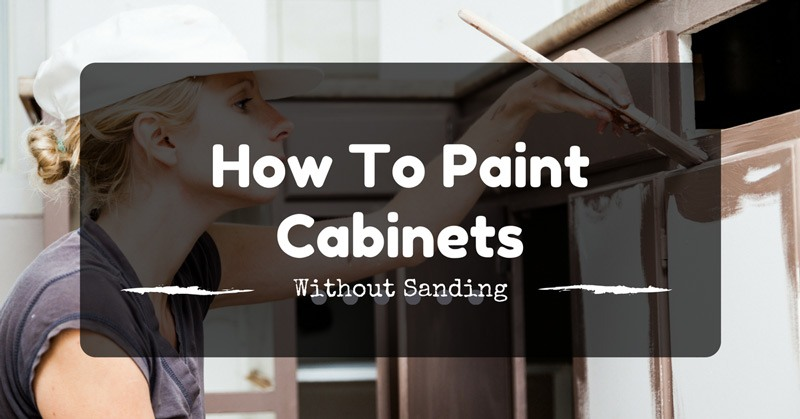 how-to-paint-cabinets-without-sanding