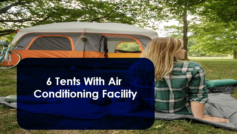 6 Tents With Air Conditioning Facility