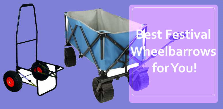 Best Festival Wheelbarrows for You!